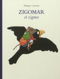 Zigomar et zigotos : anthologie