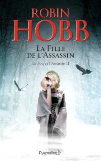 Le fou et l'assassin. Volume 2, La fille de l'assassin