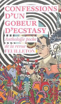 Confessions d'un gobeur d'ecstasy : anthologie poche de la revue Feuilleton