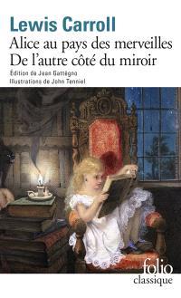 Les aventures d'Alice au pays des merveilles; Ce qu'Alice trouva de l'autre côté du miroir