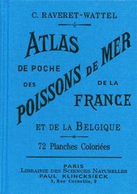 Atlas de poche des poissons de mer de la France et de la Belgique : avec leur description, moeurs et organisation, suivi d'un appendice sur les cétacés