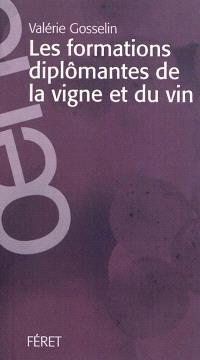 Les formations diplômantes de la vigne et du vin