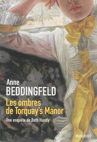 Une enquête de Beth Huntly. Volume 2, Les ombres de Torquay's Manor : une enquête de Beth Huntly