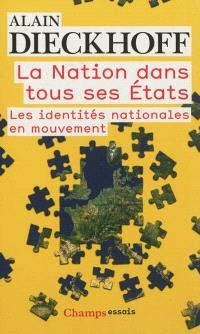 La nation dans tous ses états : les identités nationales en mouvement
