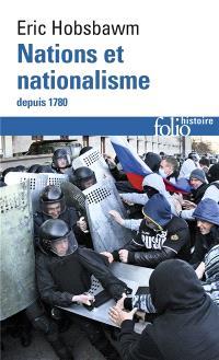 Nations et nationalisme depuis 1780 : programme, mythe et réalité