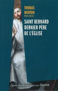 Saint Bernard : dernier Père de l'Eglise