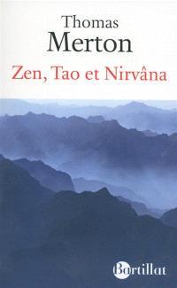 Zen, Tao et Nirvâna : esprit et contemplation en Extrême-Orient