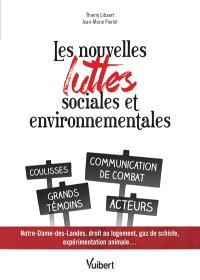 Les nouvelles luttes sociales et environnementales : Notre-Dame-des-Landes, droit au logement, gaz de schiste, expérimentation animale...