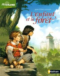 Le faucon déniché. Volume 2, L'enfant et la forêt