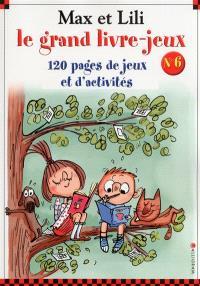 Max et Lili, le grand livre-jeux : 120 pages de jeux et d'activités. Volume 6