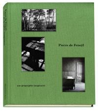 Pierre de Fenoÿl : une géographie imaginaire