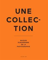 Une collection : Maison européenne de la photographie