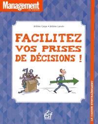 Facilitez vos prises de décision ! : le cahier d'entraînement
