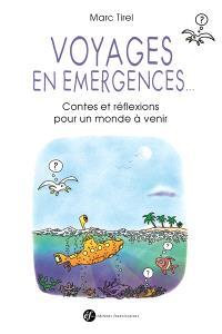 Voyages en émergences... : contes et réflexions pour un monde à venir