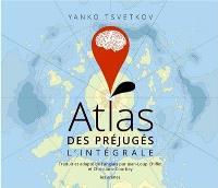Atlas des préjugés : l'intégrale