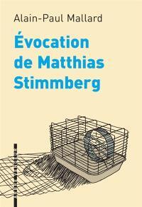 Evocation de Matthias Stimmberg