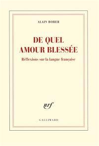 De quel amour blessée : réflexions sur la langue française