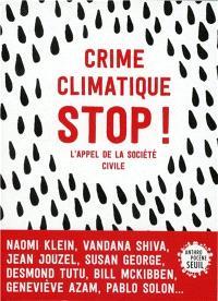 Crime climatique : stop ! : l'appel de la société civile