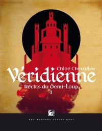 Récits du Demi-Loup. Volume 1, Véridienne