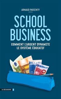 School business : comment l'argent dynamite le système éducatif