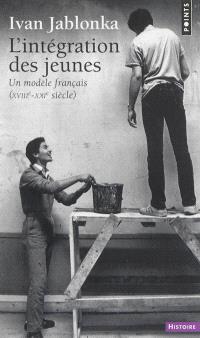 L'intégration des jeunes : un modèle français, XVIIIe-XXIe siècle