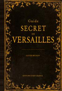 Guide secret de Versailles