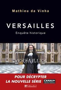 Versailles : enquête historique