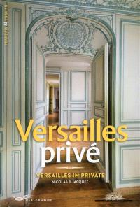 Versailles privé = Versailles in private