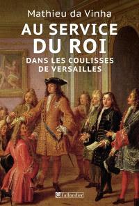 Au service du roi : dans les coulisses de Versailles
