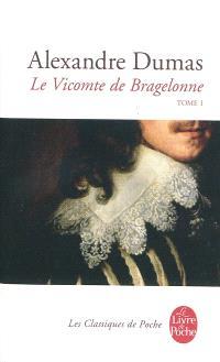 Le vicomte de Bragelonne. Volume 1