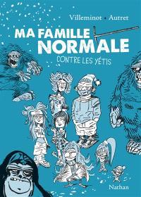Ma famille normale. Volume 2, Contre les yétis