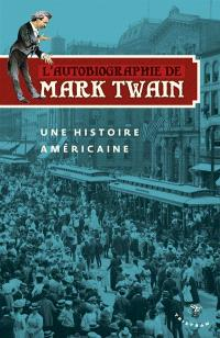 L'autobiographie de Mark Twain, Une histoire américaine