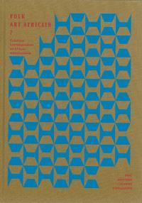 Folk art africain ? : créations contemporaines en Afrique subsaharienne : Omar Victor Diop, Fifouli Dossou, Samuel Fosso...