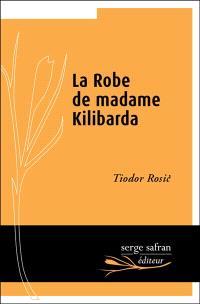 La robe de madame Kilibarda