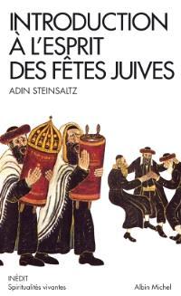 Introduction à l'esprit des fêtes juives : une année pleine de vie