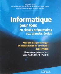 Informatique pour tous en classes préparatoires aux grandes écoles : manuel d'algorithmique et programmation structurée avec Python : nouveaux programmes 2013, voies MP, PC, PSI, PT, TPC et TSI
