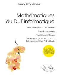 Mathématiques du DUT informatique : cours, exemples, codes sources, exercices corrigés, projets informatiques, guide de programmation en C, Python, Java, HTML, PHP et Bash