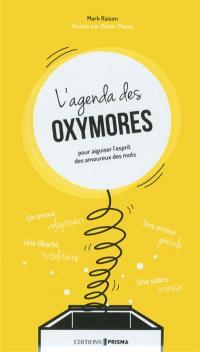 L'agenda des oxymores : pour aiguiser l'esprit des amoureux des mots