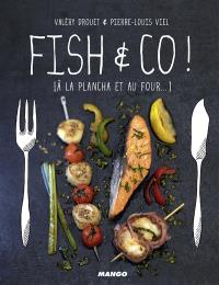 Fish & Co ! : à la plancha et au four