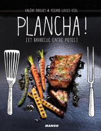 Plancha ! : et barbecue entre amis