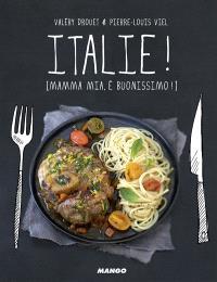 Italie ! : mamma mia, è buonissimo !