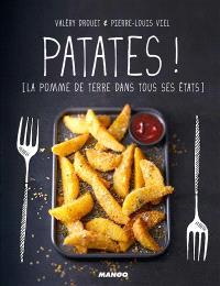 Patates ! : la pomme de terre dans tous ses états