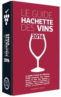 Le guide Hachette des vins : sélection 2016