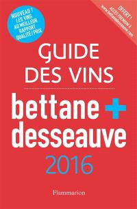 Guide des vins Bettane + Desseauve : 2016