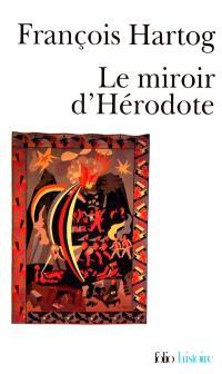 Le miroir d'Hérodote : essai sur la représentation de l'autre