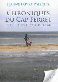 Chroniques du Cap Ferret : et de l'autre côté de l'eau...