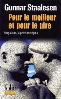 Une enquête de Varg Veum, le privé norvégien. Volume 2, Pour le meilleur et pour le pire