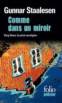 Une enquête de Varg Veum, le privé norvégien. Volume 10, Comme dans un miroir