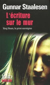 Une enquête de Varg Veum, le privé norvégien. Volume 9, L'écriture sur le mur