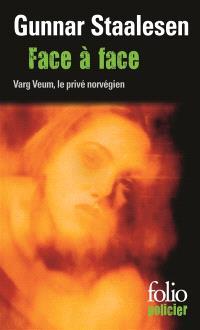 Une enquête de Varg Veum, le privé norvégien. Volume 11, Face à face